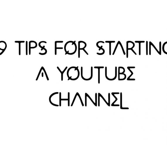 DIY: 9 Steps To Starting Your Own YouTube Channel