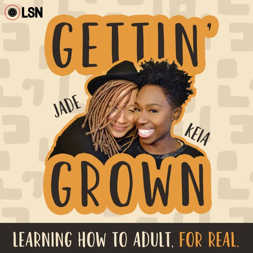 gettin grown black podcast