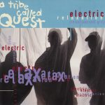 "CULTURE CLASSICS – ""Electric Relaxation"" A Tribe Called Quest"