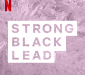 netflix strong black lead podcast