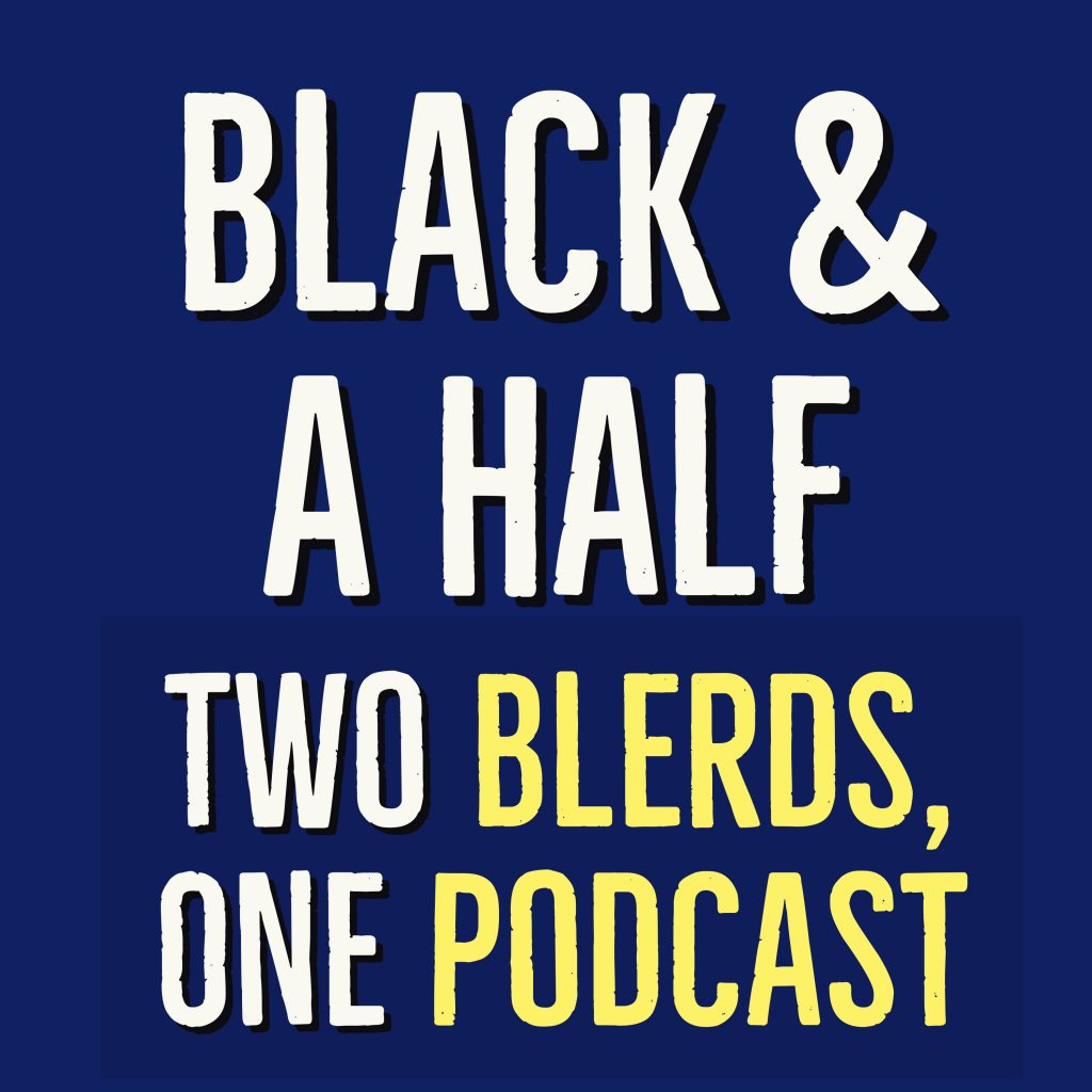 black & a half podcast