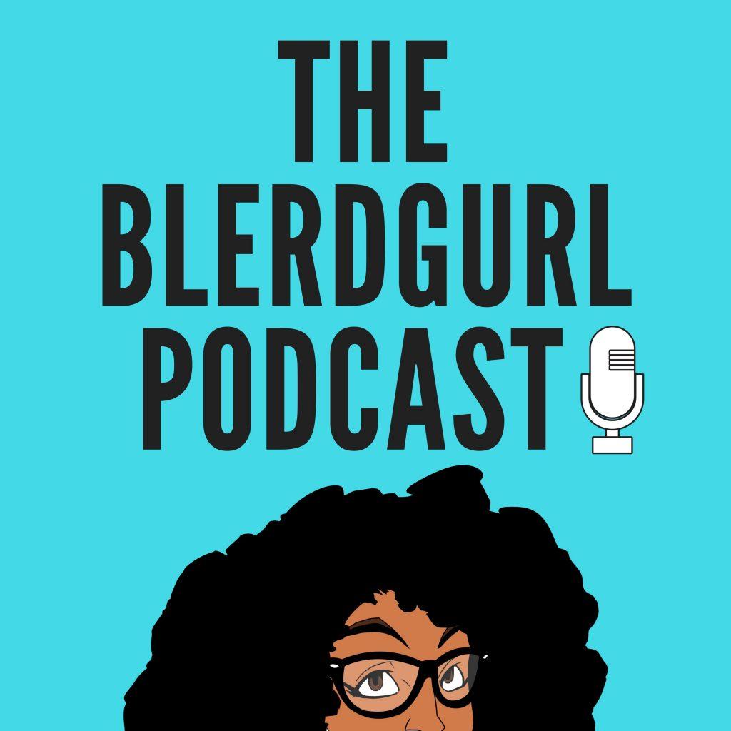 blerd gurl best blerd podcast