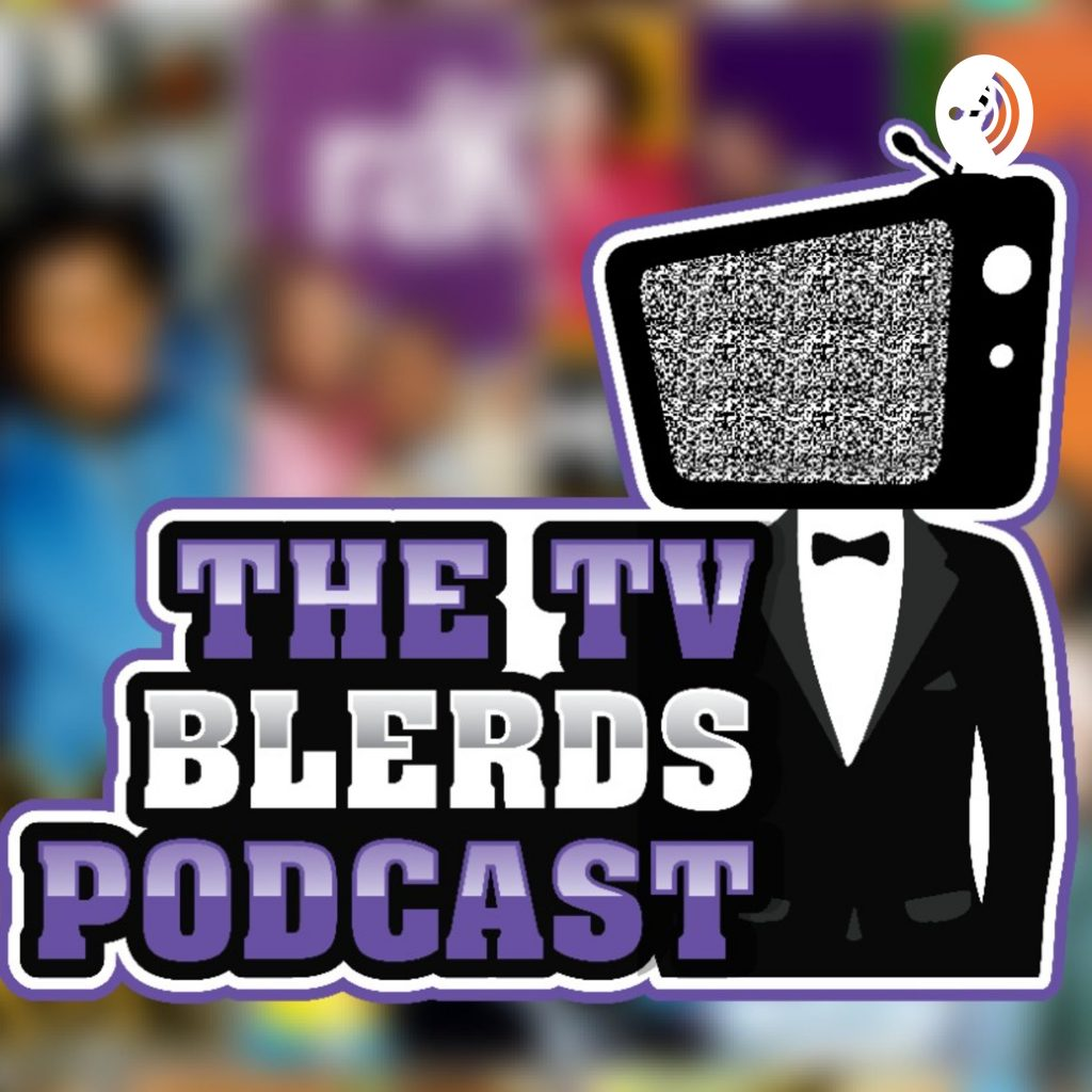 tv blerds best blerd podcast