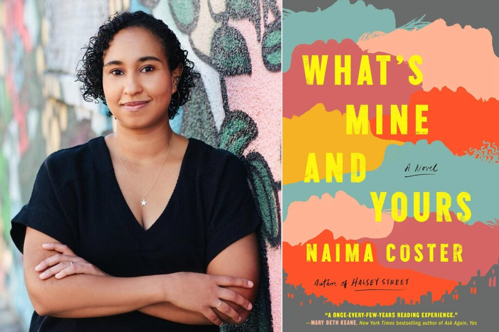 'What's Mine and Yours' by Naima Coster